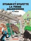 Jean-Louis Pesch - Sylvain et Sylvette Tome 1 : La ferme abandonnée.