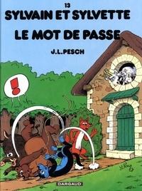 Jean-Louis Pesch - Sylvain et Sylvette Tome 13 : Le mot de passe.