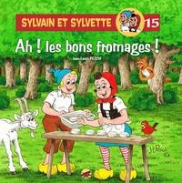 Jean-Louis Pesch - Sylvain et Sylvette Tome 15 : Ah ! Les bons fromages !.
