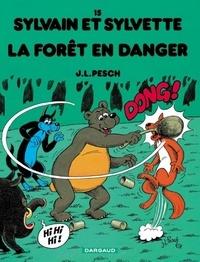 Jean-Louis Pesch - Sylvain et Sylvette Tome 15 : La forêt en danger.