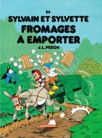 Jean-Louis Pesch et  Robitaillie - Sylvain et Sylvette Tome 26 : Fromages à emporter.