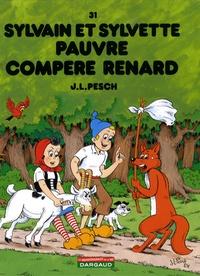 Jean-Louis Pesch - Sylvain et Sylvette Tome 31 : Pauvre compère Renard.