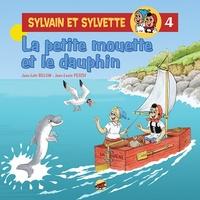 Jean-Louis Pesch et  Bélom - Sylvain et Sylvette Tome 4 : La petite mouette et le dauphin.