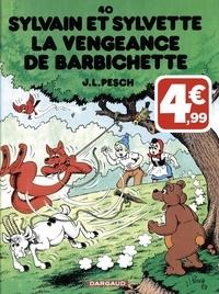 Jean-Louis Pesch - Sylvain et Sylvette Tome 40 : La vengeance de Barbichette.