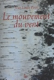 Jean-Louis Petit - Le mouvement du vent.