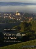 Jean-Louis Peudon - Villes et villages de l'Aube - De la préhistoire à nos jours. 1 Cédérom