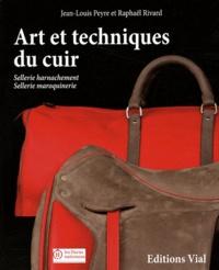 Jean-Louis Peyre et Raphaël Rivard - Arts et techniques du cuir.