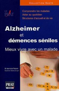 Jean-Louis Peytavin - Alzheimer et démences séniles - Mieux vivre avec un malade.
