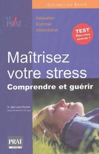 Jean-Louis Peytavin - Maîtrisez votre stress - Comprendre et guérir.
