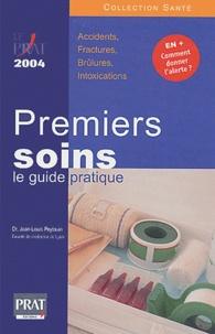 Jean-Louis Peytavin - Premiers soins : le guide pratique - Edition 2004.