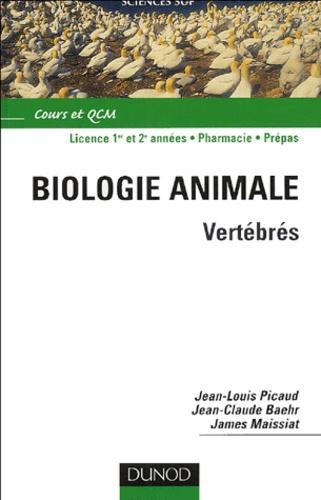 Jean-Louis Picaud et Jean-Claude Baehr - Biologie animale - Vertébrés.