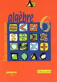 Jean-Louis Piednoir - Algèbre 6e - Fiches pratiques pour enseigner. 1 Cédérom