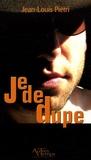 Jean-Louis Piétri - Je de dupe.