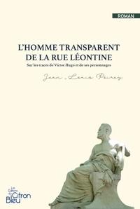 Jean-Louis Poirey - L'homme transparent de la rue Léontine.