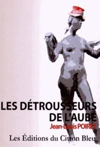 Jean-Louis Poirey - Les détrousseurs de l'aube.