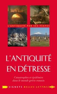 Jean-Louis Poirier - L'Antiquité en détresse - Catastrophes et épidémies dans le monde gréco-romain.