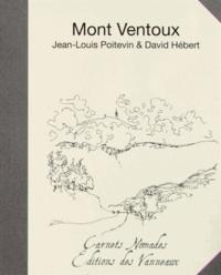 Jean-Louis Poitevin et David Hébert - Notes du Mont Ventoux - Paysages, presque....