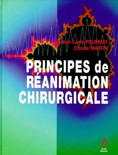 Jean-Louis Pourriat et Claude Martin - Principes de réanimation chirurgicale.