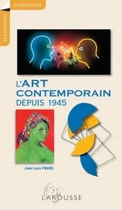 Jean-Louis Pradel - L'art contemporain à partir de 1945.