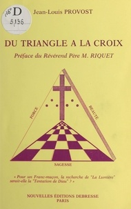 Jean-Louis Provost - Du triangle à la Croix.
