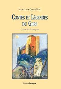 Jean-Louis Quereillahc - Contes et légendes du Gers - Coeur de Gascogne.