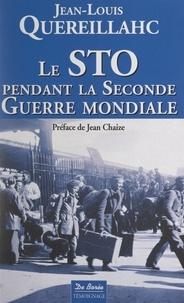 Jean-Louis Quereillahc et Jean Chaize - Le STO pendant la seconde guerre mondiale - Témoignage.