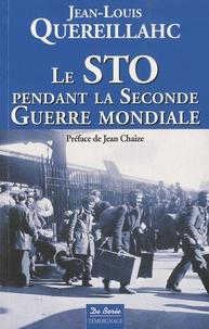 Jean-Louis Quereillahc - Le STO pendant la Seconde Guerre mondiale.
