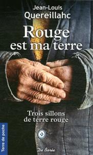 Jean-Louis Quereillahc - Rouge est ma terre - Trois sillons de terre rouge.