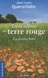 Jean-Louis Quereillahc - Trois sillons de terre rouge - La moiss-batt.