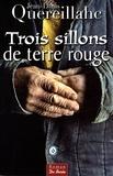 Jean-Louis Quereillahc - Trois sillons de terre rouge.
