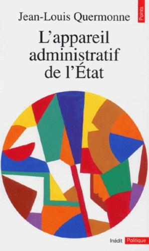 Jean-Louis Quermonne - L'appareil administratif de l'État.