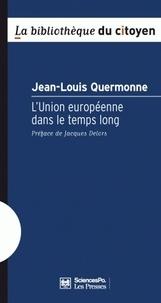 Jean-Louis Quermonne - L'Union européenne dans le temps long.