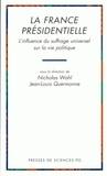 Jean-Louis Quermonne et  Wahl - La France présidentielle - L'influence du suffrage universel sur la vie politique.