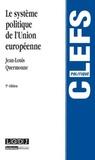 Jean-Louis Quermonne - Le système politique de l'Union européenne.
