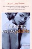 Jean-Louis Ragot - L'Homme est oxydable.