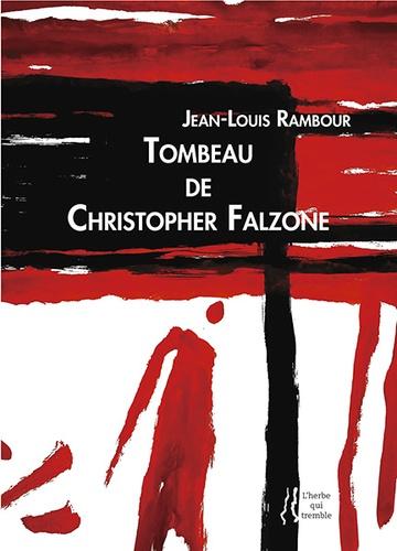 Jean-Louis Rambour - Tombeau de Christopher Falzone.