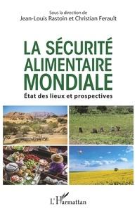La sécurité alimentaire mondiale - Etats des lieux et prospectives.pdf