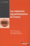 Jean-Louis Rastoin et Jean-Marie Bouquery - Les industries agroalimentaires en France.