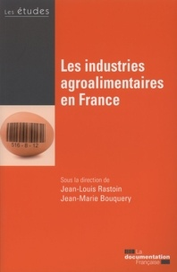 Les industries agroalimentaires en France - Jean-Louis Rastoin |