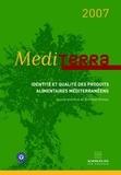 Jean-Louis Rastoin et Luis Miguel Albisu - Mediterra - Identité et qualité des produits alimentaires méditerranéens.