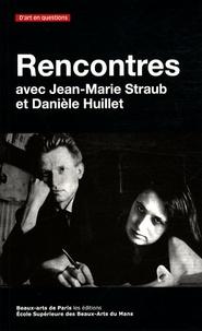 Jean-Louis Raymond - Rencontres avec Jean-Marie Straub et Danièle Huillet.