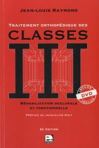 Jean-Louis Raymond - Traitement orthopédique des classes III - Réhabilitation occlusale et fonctionnelle. 1 DVD