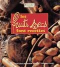 Jean-Louis Renaudin - Les fruits secs font recettes.
