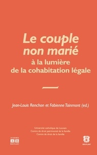 Jean-Louis Renchon et Fabienne Tainmont - Le couple non marié à la lumière de la cohabitation non légale.