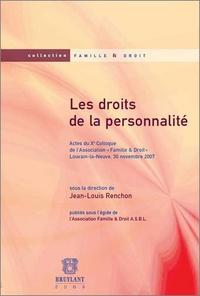 """Jean-Louis Renchon - Les droits de la personnalité - Actes du Xe Colloque de l'Association """"Famille & Droit"""", Louvain-la-Neuve, 30 novembre 2007."""