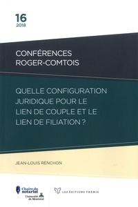 Jean-Louis Renchon - Quelle configuration juridique pour le lien de couple et le lien de filiation ?.