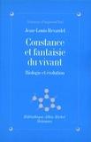 Jean-Louis Revardel - Constance et fantaisie du vivant - Biologie et évolution.