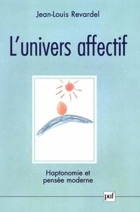 Jean-Louis Revardel - L'univers affectif - Haptonomie et pensée moderne.