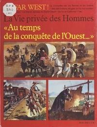 Jean-Louis Rieupeyrout et José Maria Miralles - Au temps de la conquête de l'Ouest....