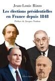 Jean-Louis Rizzo et Jacques Toubon - Les élections présidentielles en France depuis 1848 - Essai historico-politique.